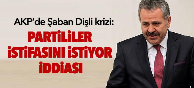 AKP'de Şaban Dişli krizi: Partililer istifasını istiyor iddiası