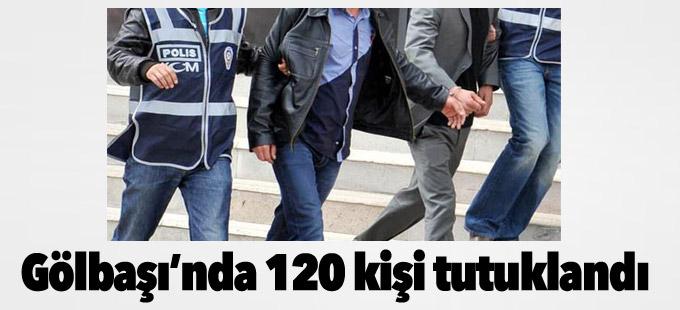 Gölbaşı'nda darbe soruşturmasında 120 kişi tutuklandı