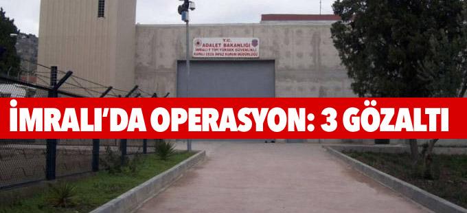 İmralı'da operasyon: 3 gözaltı
