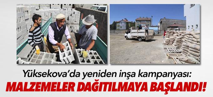 Yüksekova'da yeniden inşa kampanyası: Malzemeler dağıtılmaya başlandı
