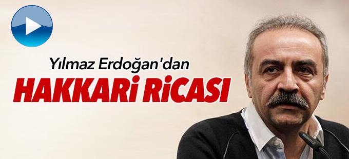 Yılmaz Erdoğan'dan Başbakan Yıldırım'a Hakkari ricası