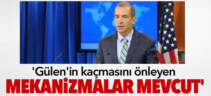 'Gülen'in kaçmasını önleyen mekanizmalar mevcut'