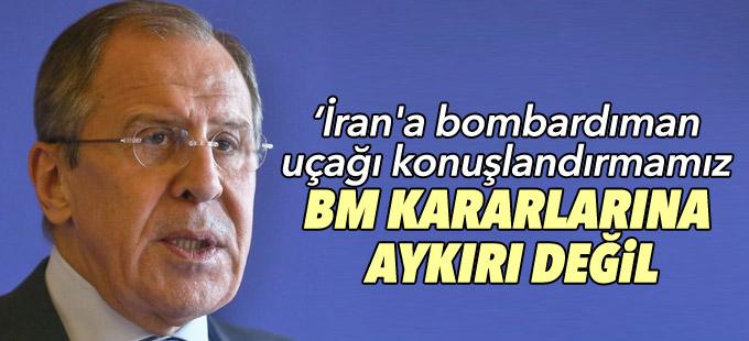 Lavrov: İran'a bombardıman uçağı konuşlandırmamız BM kararlarına aykırı değil