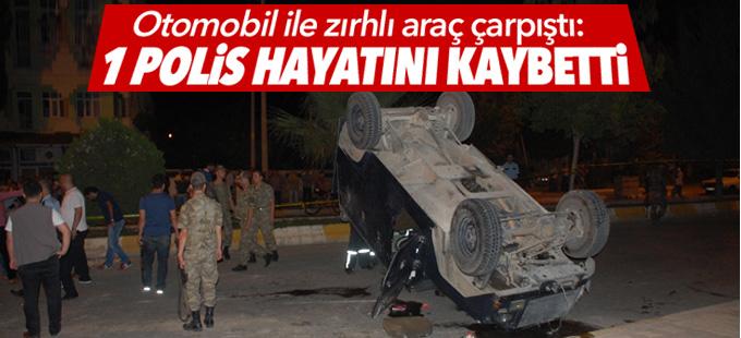 Otomobil ile zırhlı araç çarpıştı: 1 polis hayatını kaybetti