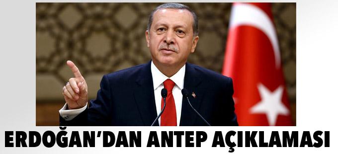 Erdoğan'dan Antep açıklaması