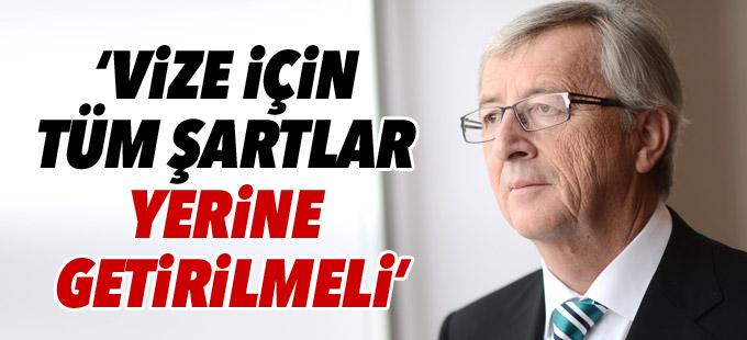 Juncker: Vize için tüm şartlar yerine getirilmeli