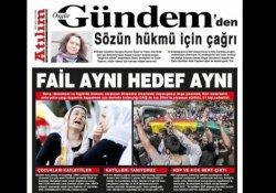 Atılım'ın Özgür Gündem ekine toplatma kararı