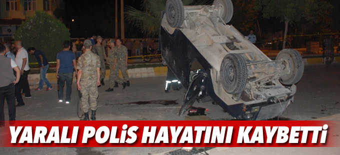 Yaralı polis hayatını kaybetti