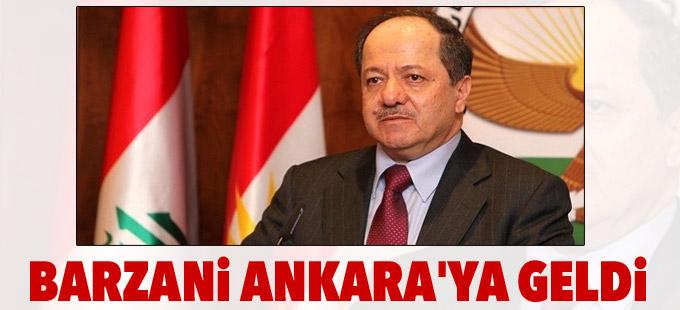 Barzani Ankara'ya geldi