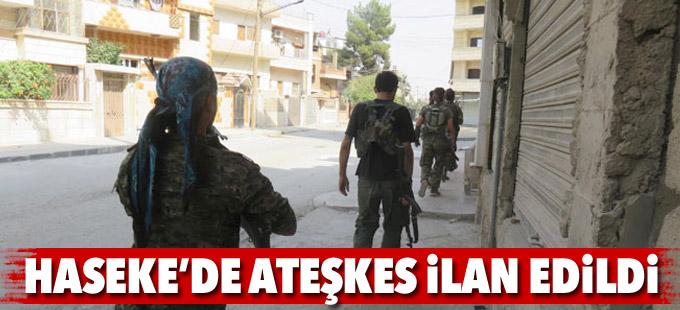 Haseke'de ateşkes ilan edildi