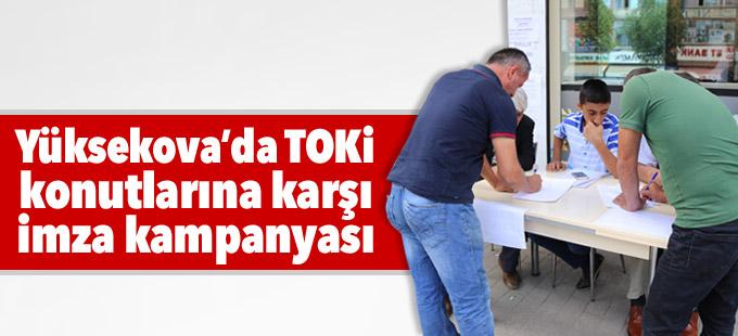 Yüksekova'da TOKİ konutlarına karşı imza kampanyası