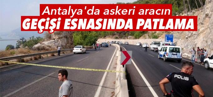 Antalya'da askeri aracın geçişi esnasında patlama