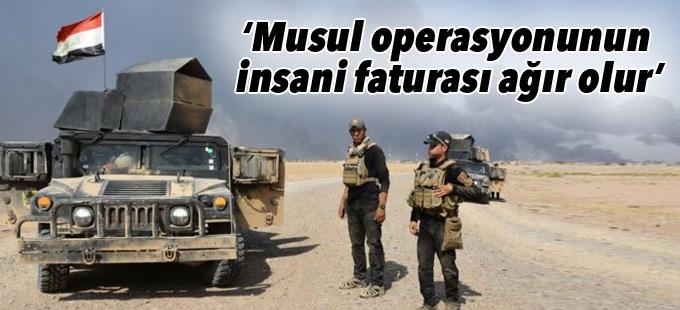 BM: Musul operasyonunun insani faturası ağır olur