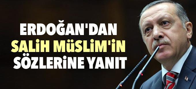 Erdoğan'dan Salih Müslim'in sözlerine yanıt