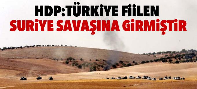 HDP'den 'Cerablus' açıklaması: Türkiye fiilen Suriye savaşına girmiştir