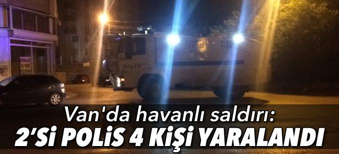 Van'da havanlı saldırı: 2'si polis 4 yaralı