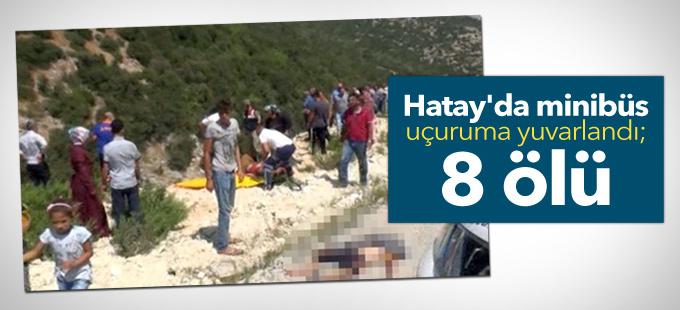 Hatay'da minibüs uçuruma yuvarlandı; 8 ölü