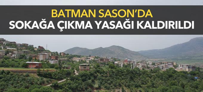 Batman Sason'da sokağa çıkma yasağı kaldırıldı