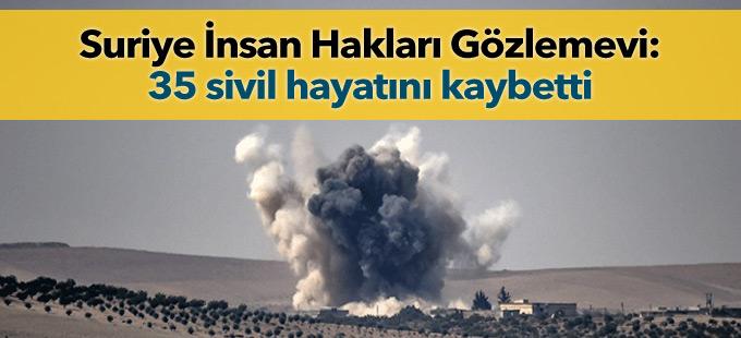 Suriye İnsan Hakları Gözlemevi: 35 sivil hayatını kaybetti