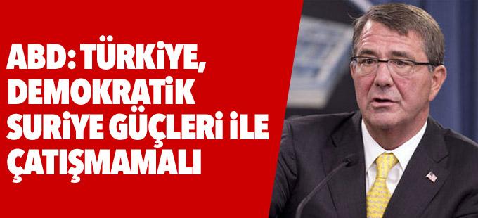 ABD: Türkiye, Demokratik Suriye Güçleri ile çatışmamalı