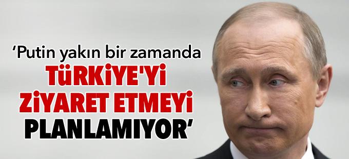Kremlin: Putin yakın bir zamanda Türkiye'yi ziyaret etmeyi planlamıyor