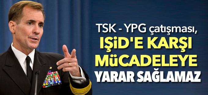 Kirby: TSK - YPG çatışması, IŞİD'e karşı mücadeleye yarar sağlamaz