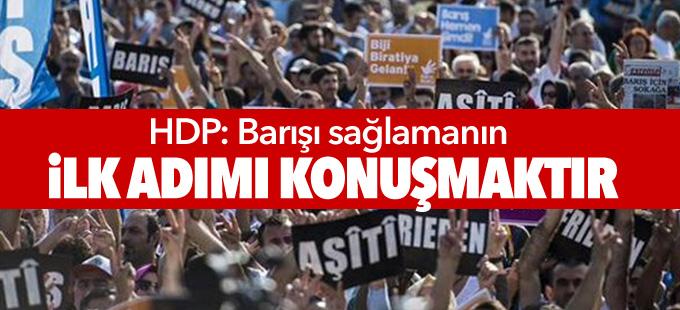 HDP: Barışı sağlamanın ilk adımı konuşmaktır