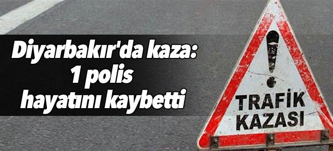 Diyarbakır'da kaza: 1 polis hayatını kaybetti
