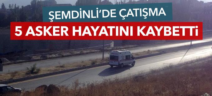 Şemdinli'de çatışma: 5 asker hayatını kaybetti