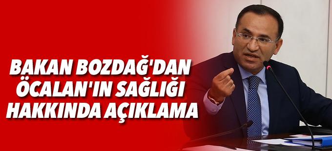 Bakan Bozdağ'dan Öcalan'ın sağlığı hakkında açıklama