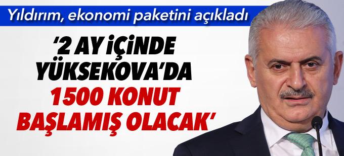 Yıldırım: 2 ay içinde Yüksekova'da 1500 konut başlamış olacak