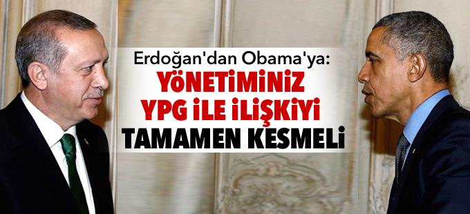 Erdoğan'dan Obama'ya: Yönetiminiz YPG ile ilişkiyi tamamen kesmeli