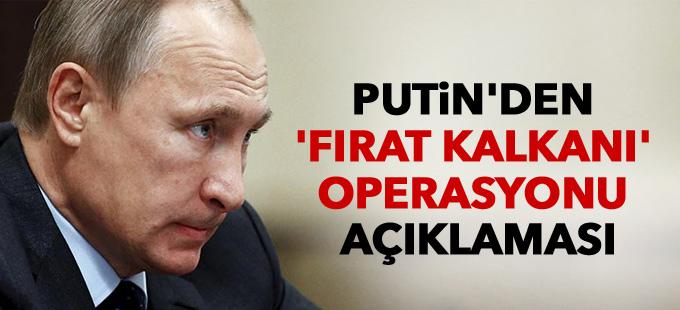 Putin'den 'Fırat Kalkanı' operasyonu açıklaması