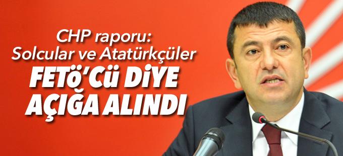 CHP raporu: Solcular ve Atatürkçüler FETÖ'cü diye açığa alındı