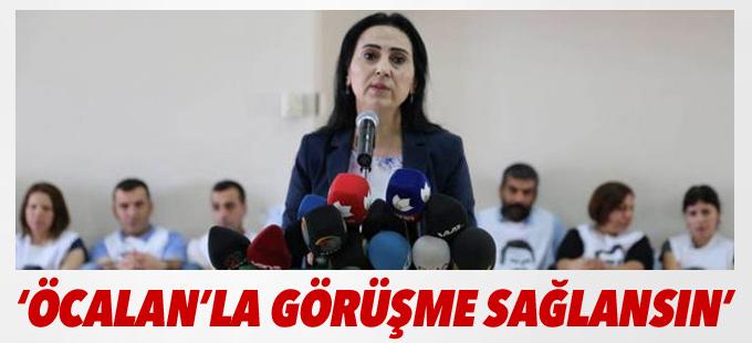 Yüksekdağ: Öcalan'la bir an önce görüşme sağlansın