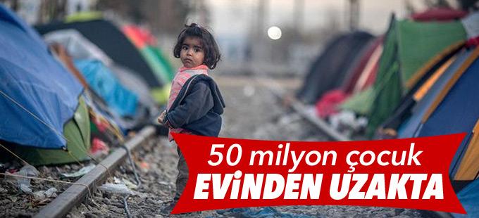 Dünyada 50 milyon çocuk evinden uzakta