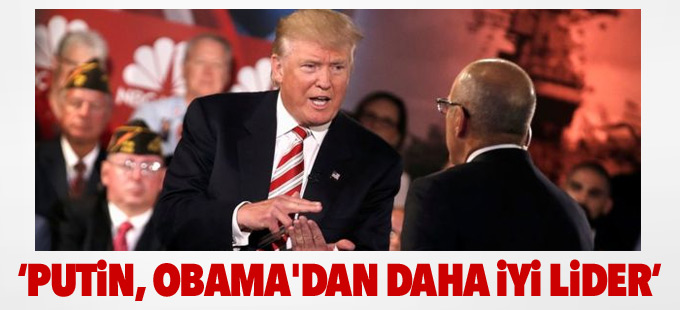 Trump: Putin, Obama'dan daha iyi lider