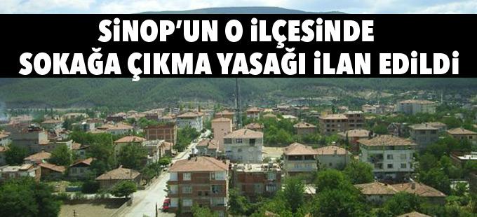 Sinop'un o ilçesinde sokağa çıkma yasağı ilan edildi