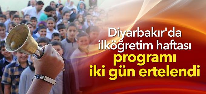 Diyarbakır'da ilköğretim haftası programı iki gün ertelendi
