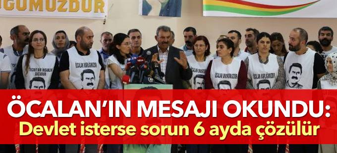 Öcalan'dan mesaj: Devlet isterse sorun 6 ayda çözülür