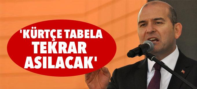 İçişleri Bakanı Soylu: 'Kürtçe tabela tekrar asılacak'