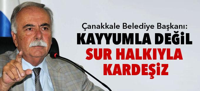 Çanakkale Belediye Başkanı: Kayyumla değil Sur halkıyla kardeşiz