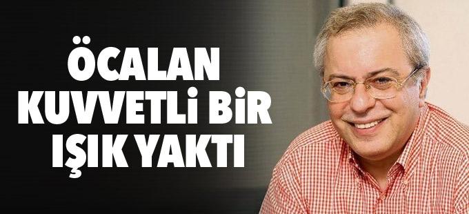 Vatan yazarı: Abdullah Öcalan kuvvetli bir ışık yaktı