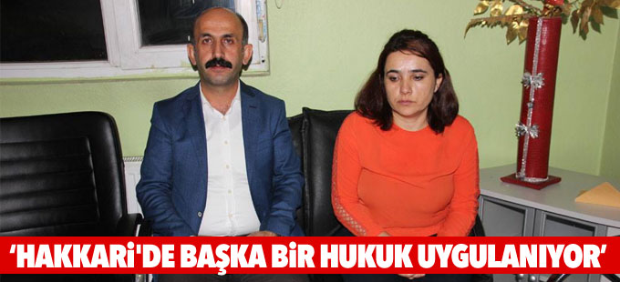 Akdoğan: Hakkari'de başka bir hukuk uygulanıyor