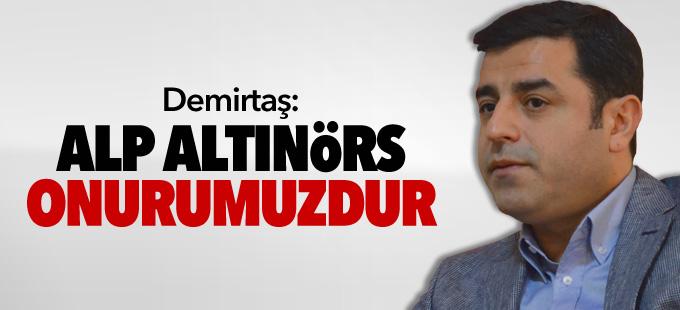 Demirtaş: Alp Altınörs, halk düşmanı katil değil, onurumuzdur