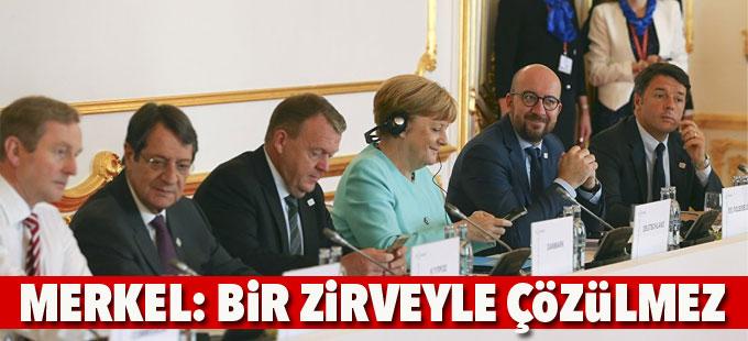 Merkel: Kritik durumdayız, bir zirveyle çözülmez