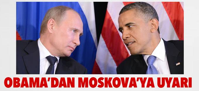 Obama'dan Moskova'ya uyarı