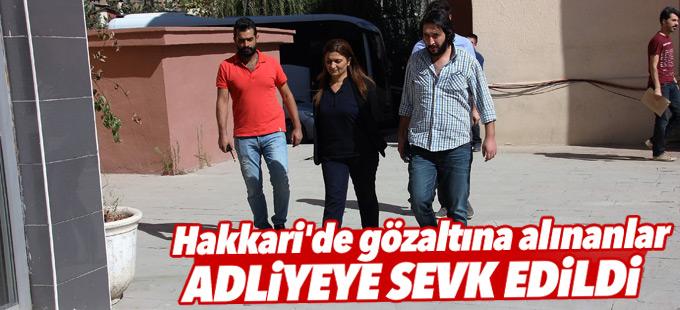 Hakkari'de gözaltına alınanlar adliyeye sevk edildi
