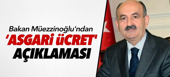 Bakan Müezzinoğlu'ndan 'asgari ücret' açıklaması