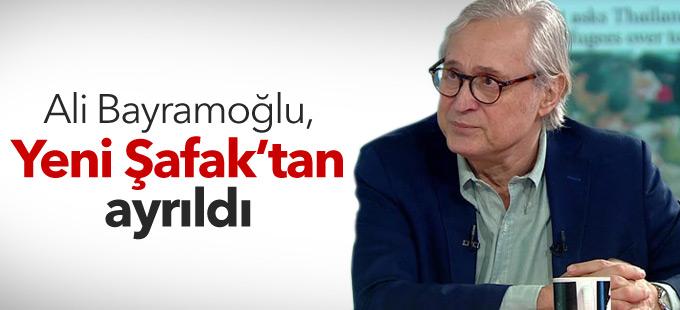 Ali Bayramoğlu, Yeni Şafak'tan ayrıldı